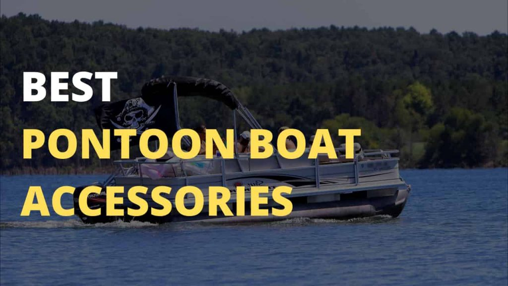 Cool Pontoon Boat Accessories for Fun That You Must Have