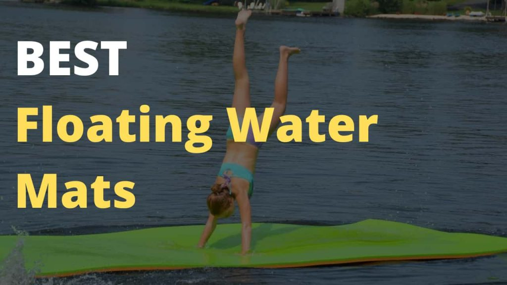 Top 10 Best Floating Water Mats Reviews Sports & Outdoors Stuff for everyone