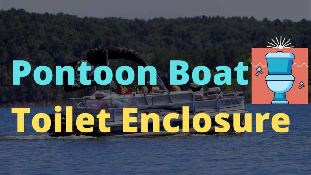 Best Pontoon Boat Toilet enclosure for full privacy