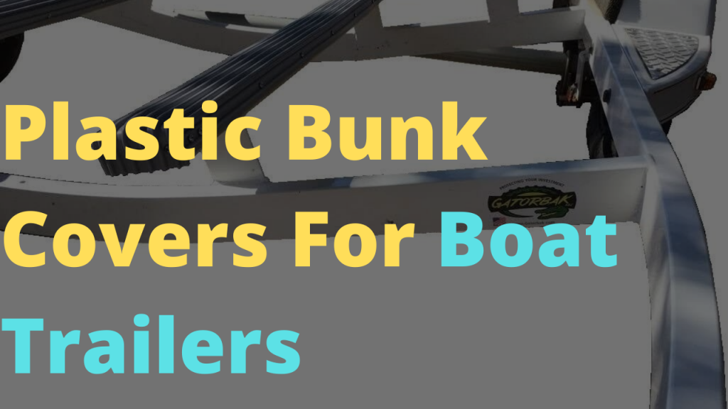 Best Plastic Bunk Covers For Boat Trailers