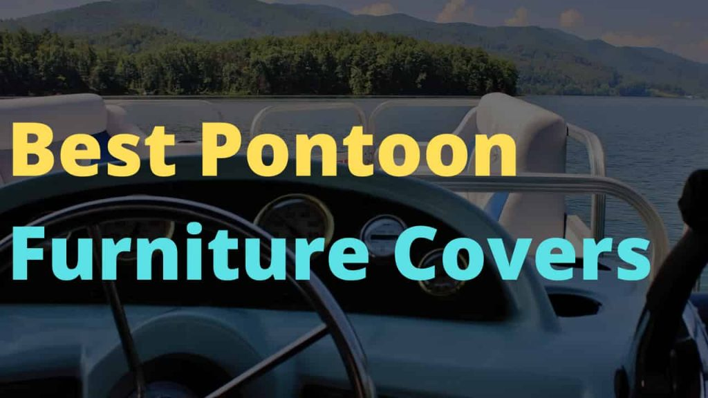 Best Pontoon Boat Seat Covers To Protect Your Furniture