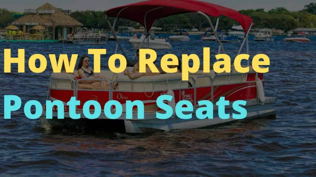 How To Replace Pontoon Seats