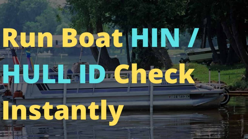 Run Boat HIN : HULL ID Check Instantly without any problem