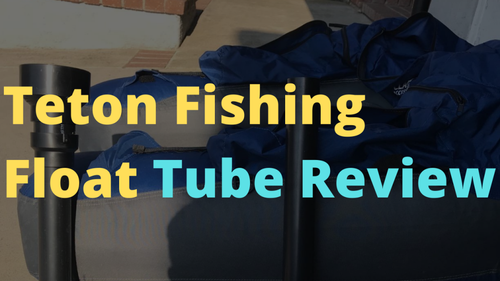 Teton Fishing Float Tube Review - Is it worth it?