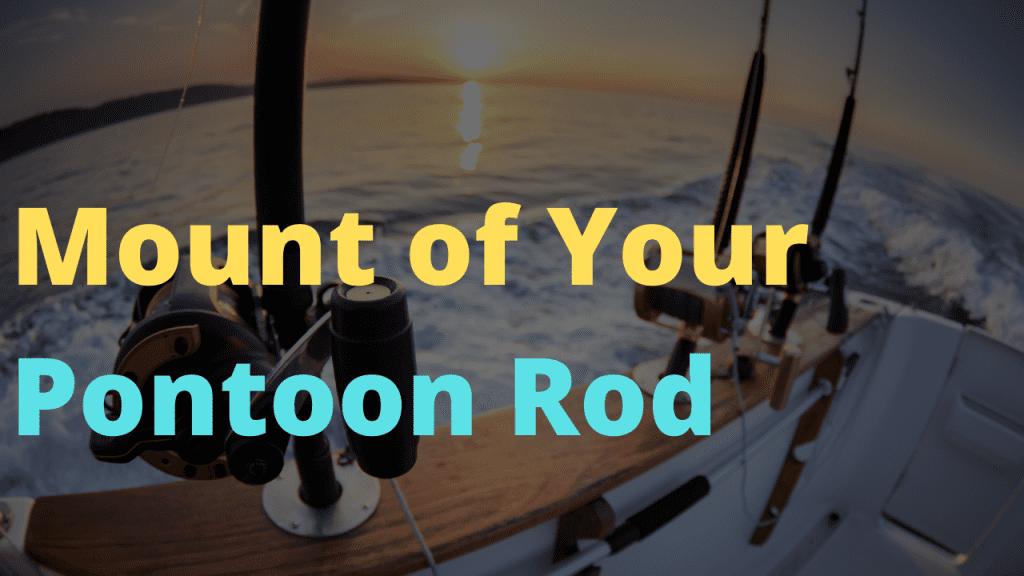 What is the best pontoon rod holder