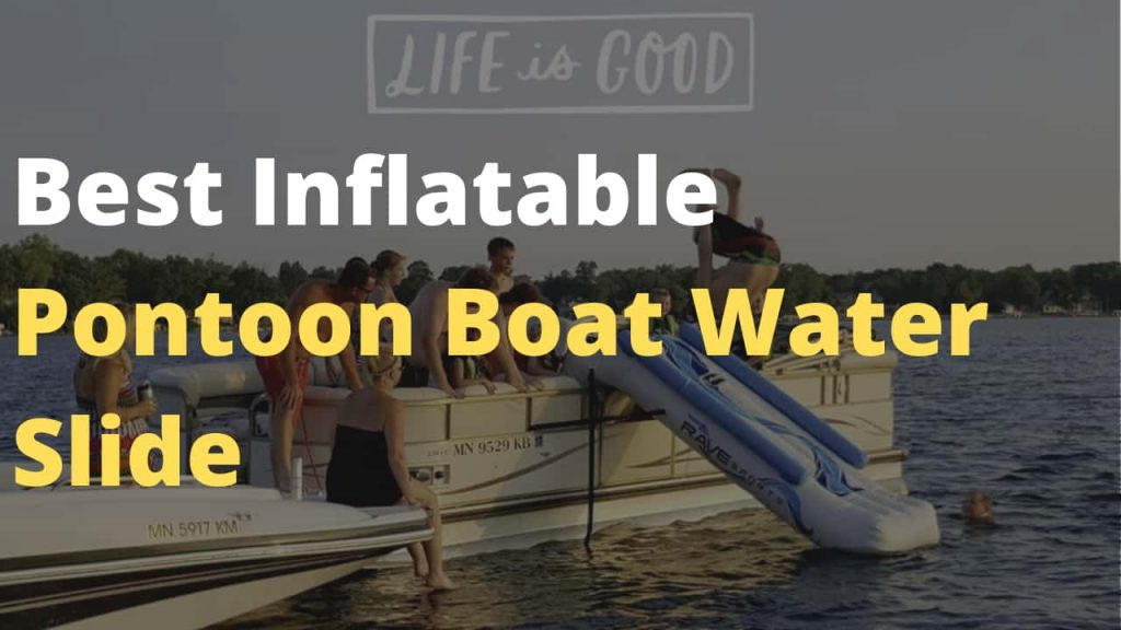 Best Inflatable Pontoon Boat Water Slide review and compared, buyer's guide