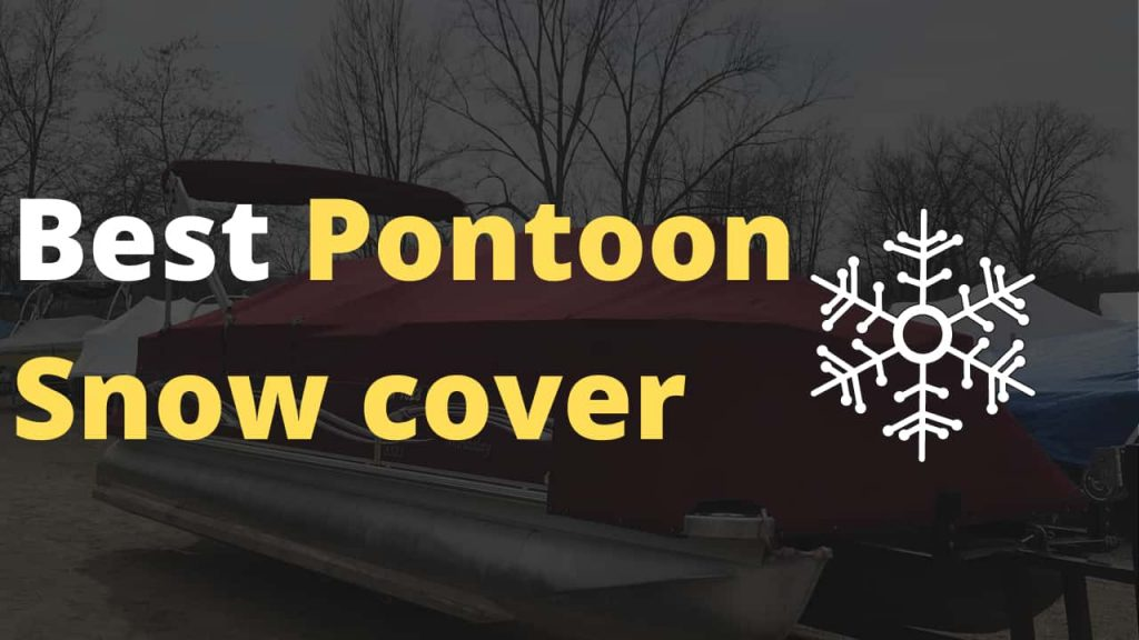Best Pontoon Snow cover you can get right now