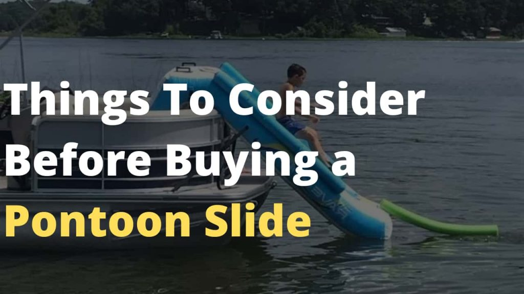 Things To Consider Before Buying a Pontoon Slide